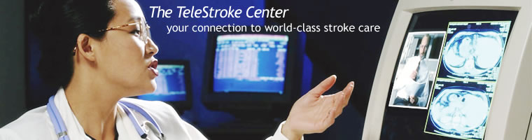 The TeleStroke Center - your connection to world-class stroke care